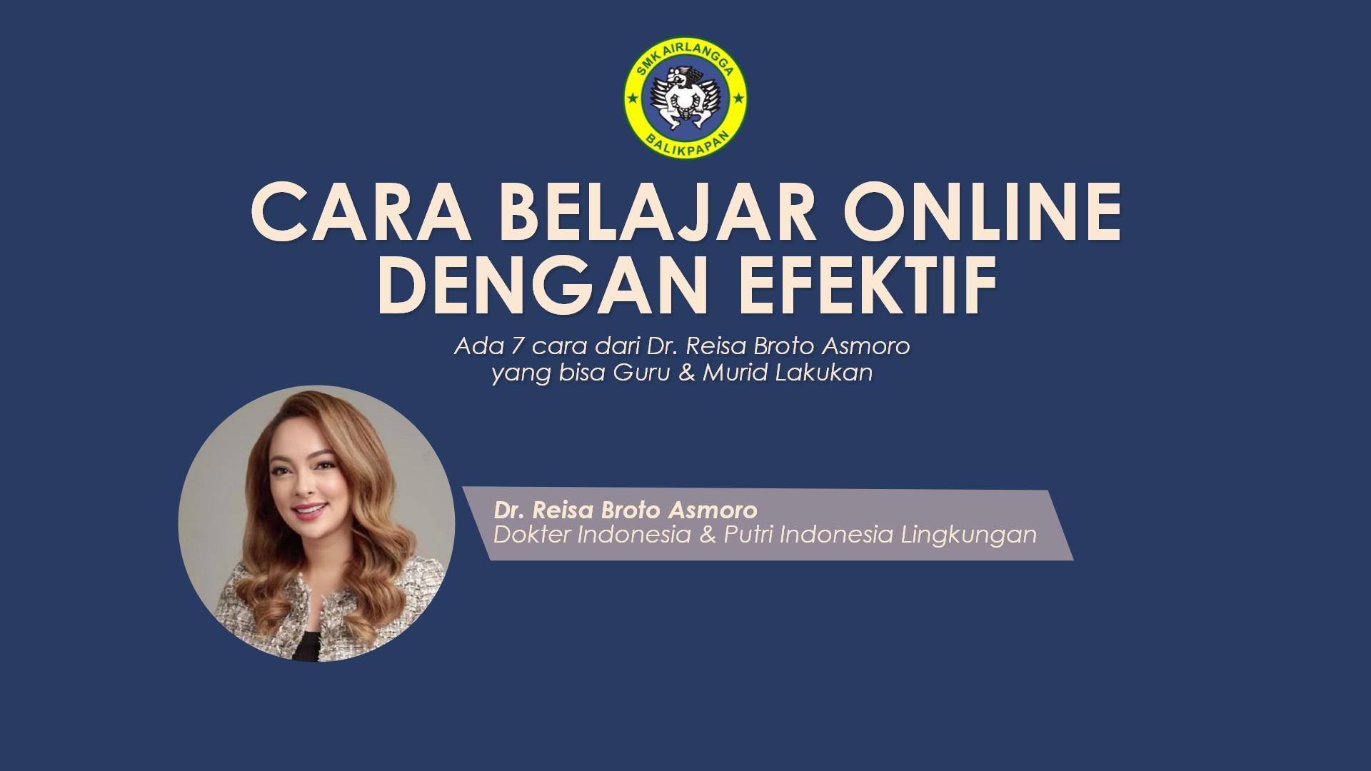 Ini dia Cara Belajar Online Dengan Efektif -  Dr.Reisa Broto Asmoro
