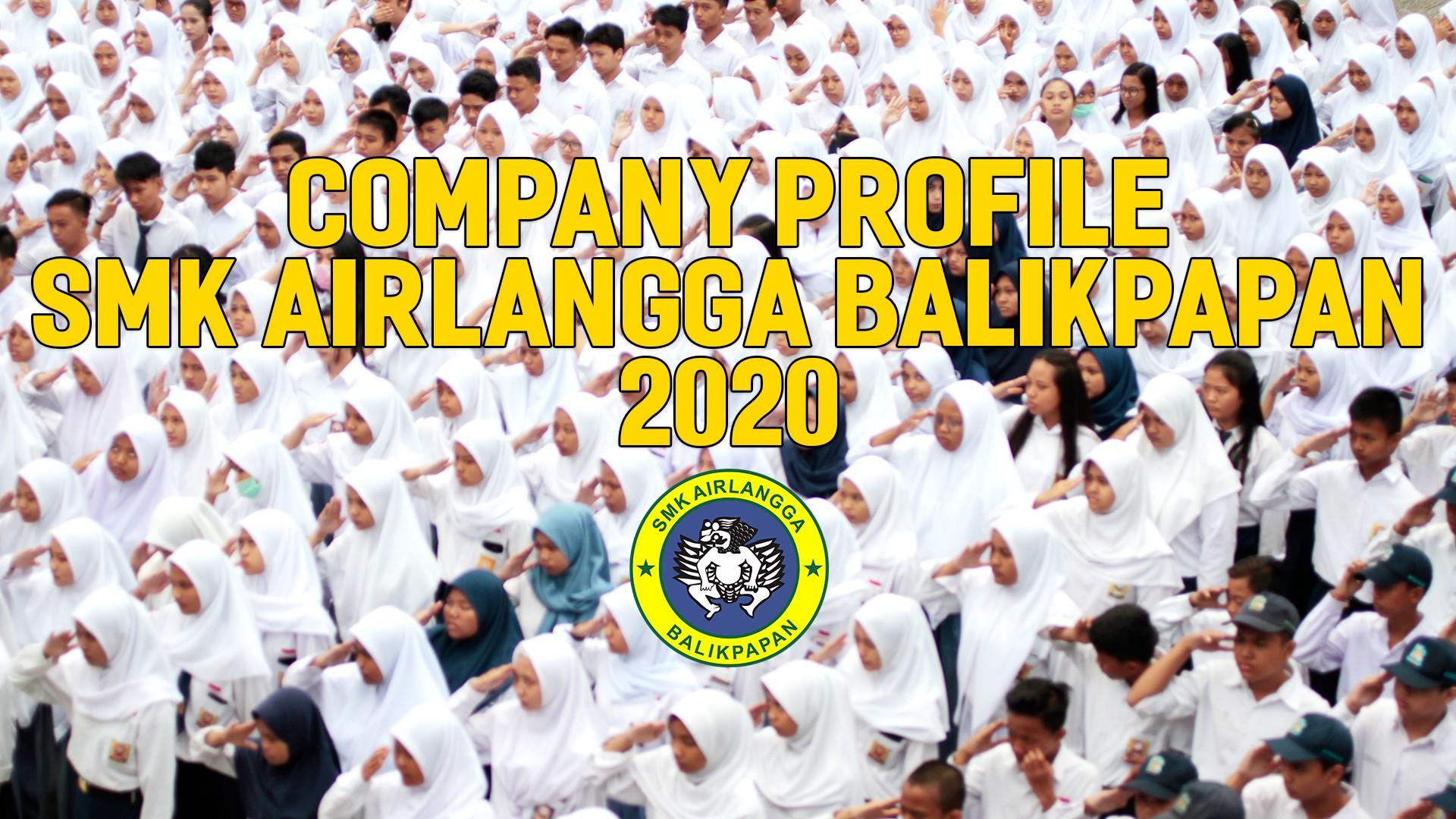 Company Profile SMK Airlangga Balikpapan 2020